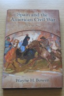Spain and theAmerican Civil War (Shades of Blue and Gray Series).