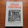 Johann Gutenberg: The Man and His Invention.