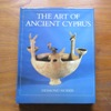 The Art of Ancient Cyprus.